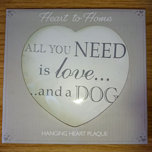 'All you need is love… and a dog' Sign