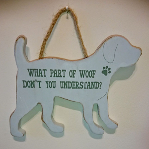 'What part of woof don't you understand?' Sign